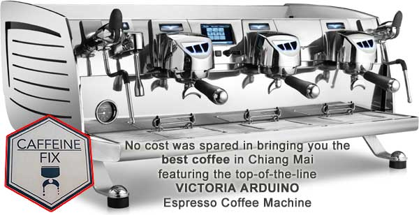 Caffeine Fix Cafe, Chiang Mai, using top-of-the-line Victoria Arduino Espresso Machine